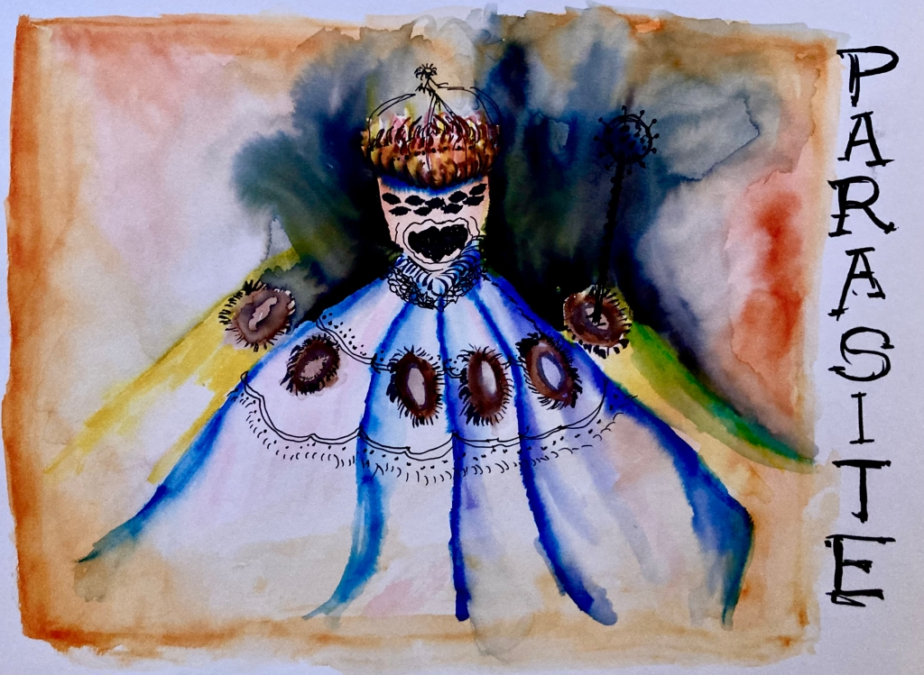 Hybrid watercolour image of a traditional depiction of a monarch using biological ephemera from parasites such as parasitic worms; the sceptre is crowned by a virus representation, the face bears nine black eyes and insect-like mandibles. To the right of the image, the word PARASITE in black ink, reading vertically from top to bottom.
